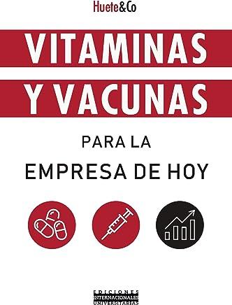 Vitaminas y Vacunas para La empresa de Hoy (Eiunsa)