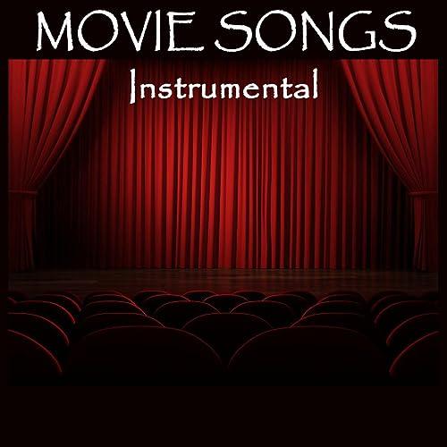 Movie Songs - Instrumental by Favorite Movie Songs