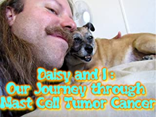 Daisy and I: Our Journey Through Mast Cell Tumor Cancer