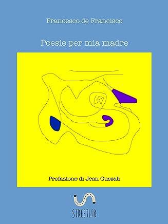 Poesie per mia madre (CorvoCornacchia&S Vol. 3)