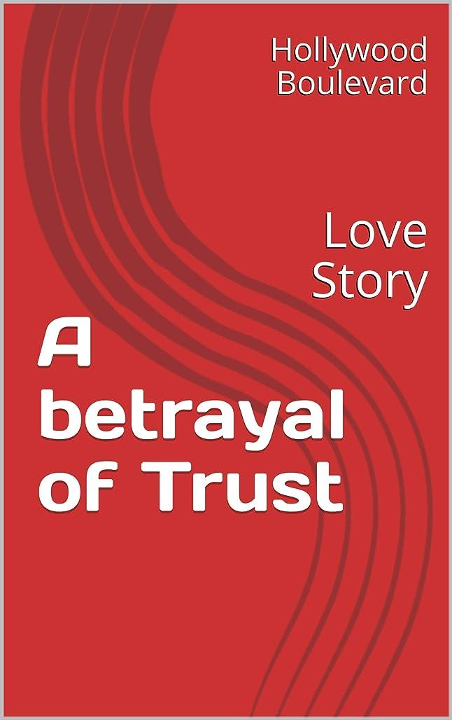 分離するブラザー援助A betrayal of Trust: Love Story (English Edition)