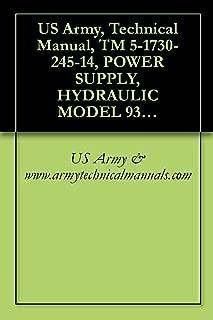 US Army, Technical Manual, TM 5-1730-245-14, POWER SUPPLY, HYDRAULIC MODEL 9305 (NSN 1730-01-342- (EIC: YX6)