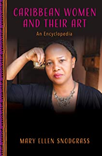 Caribbean Women and Their Art: An Encyclopedia