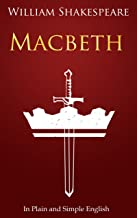 Macbeth In Plain and Simple English (A Modern Translation and the Original Version) (Classics Retold: 4)