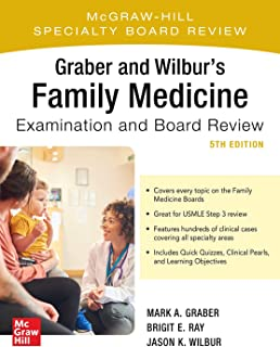 Graber and Wilbur's Family Medicine Examination and Board Review, Fifth Edition