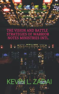 The Vision and Battle Strategies of Warrior Notes Ministries Intl.