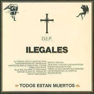 todos estan muertos ilegales