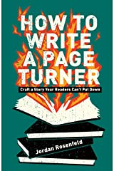 How To Write A Page-Turner: Craft a Story Your Readers Can't Put Down Kindle Edition
