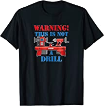Warning! This is NOT a Drill Funny Lathe T-shirt