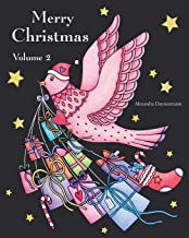 Merry Christmas - Volume 2: a beautiful colouring book with Christmas designs on a black background, for gloriously vivid colours (Merry Christmas (Christmas designs on a black background))