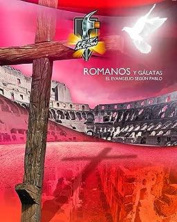 Romanos y Galatas: El Evangelio Segun Pablo