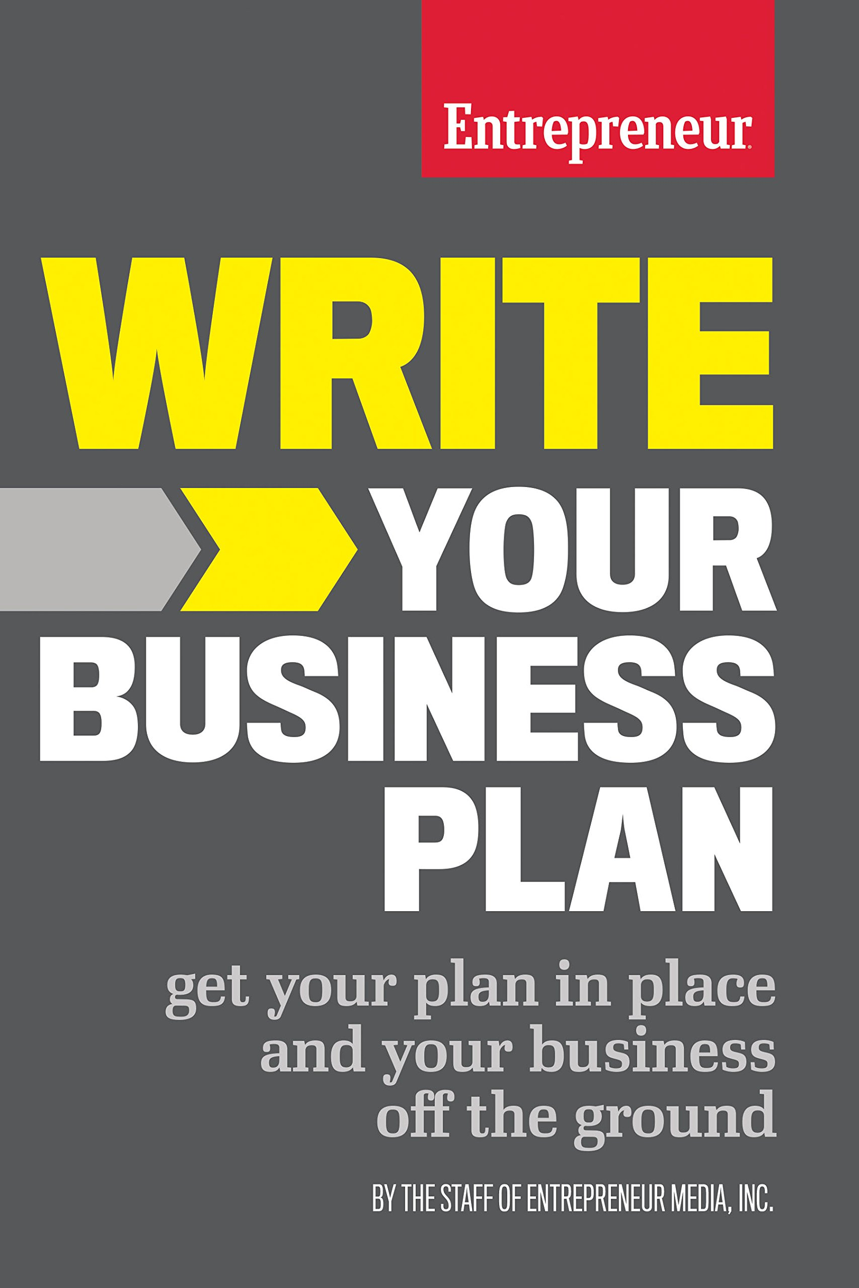 Image OfWrite Your Business Plan: Get Your Plan In Place And Your Business Off The Ground