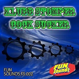 Cock Sucker (Klubb Stomper Remix) [Explicit]