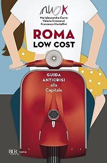 Roma low cost: Guida anticrisi alla Capitale (Italian Edition)