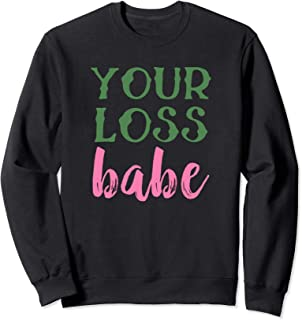 your loss babe sweater