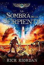 Las crónicas de los Kane, Libro 3: La sombra de la serpiente / The Kane Chronicles Book 3: The Serpent's Shadow (LAS CRÓNICAS DE KANE) (Spanish Edition)