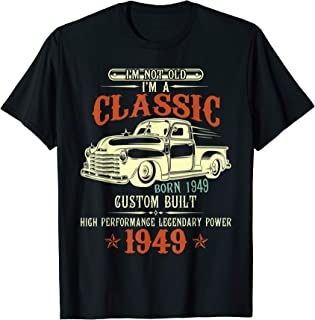 I'm Not Old I'm a Classic 1949 Funny 70th Birthday T-Shirt