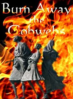 Burn Away the Cobwebs (A Fight for Scottish Independence Book 1)