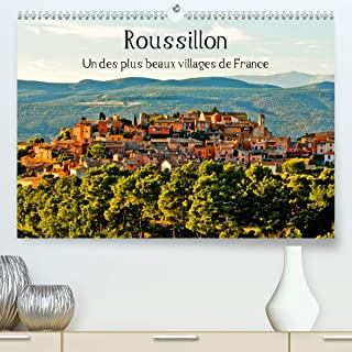 Roussillon Un des plus beaux villages de France 2020: En Provence, au c ur du Luberon, se situe Roussillon, le village des ocres. Il ne ressemble a aucun autre. (Calvendo Places)