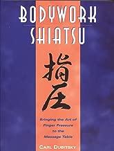 BodyWork Shiatsu: Bringing the Art of Finger Pressure to the Massage Table