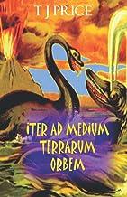 Iter ad Medium Terrarum Orbem