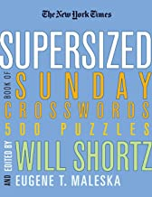 The New York Times Supersized Book of Sunday Crosswords: 500 Puzzles (New York Times Crossword Puzzles) PDF