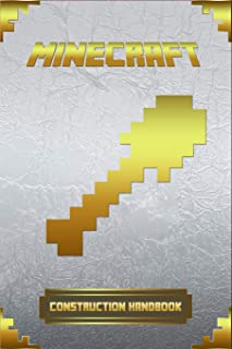 Minecraft: Construction Handbook: Ultimate Collector's Edition (Minecraft Books For Kids)