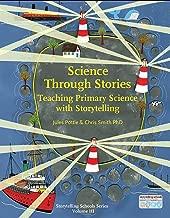Science Through Stories: Teaching Primary Science with Storytelling (Storytelling School Series)