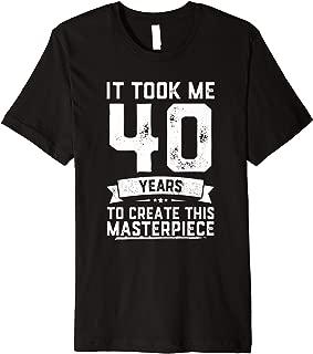 Funny 40 Years Old Joke T-Shirt 40th Birthday Gag Gift Idea