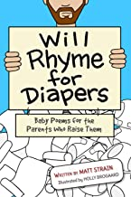 Will Rhyme for Diapers: Baby Poems for the Parents Who Raise Them