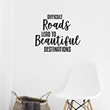 Difficult Roads Lead to Beautiful Destinations - Inspirational Quotes Wall Decals - 17