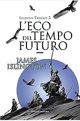 L'eco del tempo futuro. Licanius trilogy (Vol. 2) Hardcover