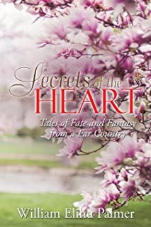 Secrets of the Heart: Tales of Fate and Fantasy from a Far Country