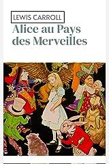 Alice au Pays des Merveilles Illustree Format Kindle