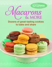 Macarons & More: Dozens of Great-Tasting Cookies to Bake and Share
