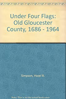 Under Four Flags: Old Gloucester County, 1686 - 1964