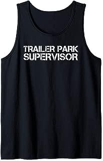 TRAILER PARK SUPERVISOR Art Funny Mobile Redneck Gift Idea Tank Top