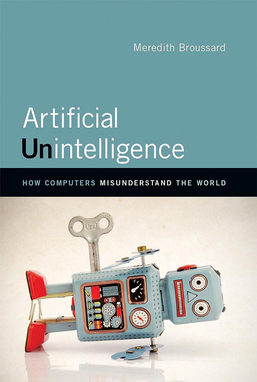 ゴネリル歩くアラブサラボArtificial Unintelligence: How Computers Misunderstand the World (The MIT Press) (English Edition)