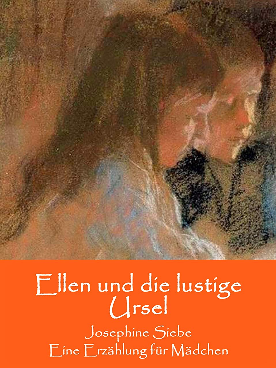 誰でもメニューシーズンEllen und die lustige Ursel: Eine Erz?hlung für M?dchen (German Edition)