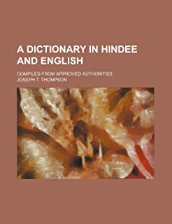 A Dictionary in Hindee and English; Compiled from Approved Authorities