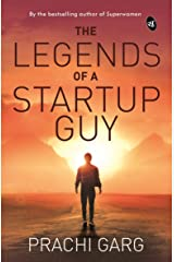 The Legends of a Startup Guy Kindle Edition