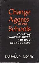 Change Agents in the Schools