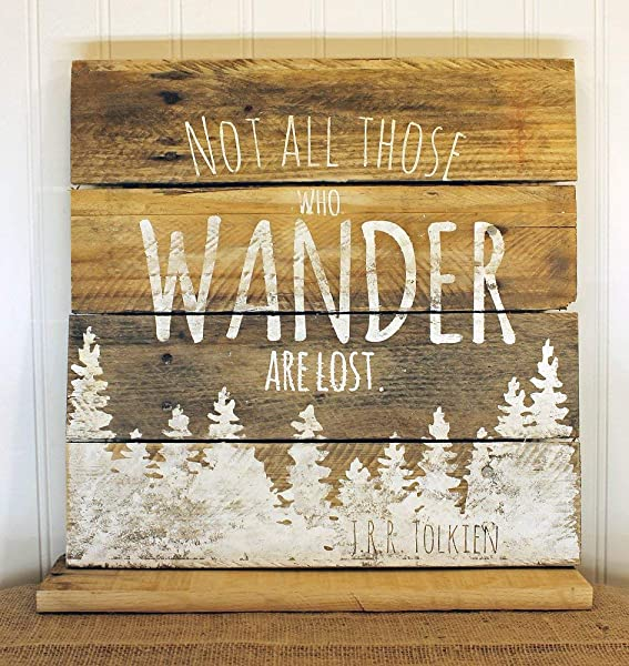 Rustic Pallet Wall Art Not All Those Who Wander Are Lost JRR Tolkien Quote Sign Naturalist Sign Gift Hiker Multiple Sizes