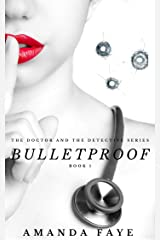 BulletProof (The Doctor and The Detective Book 1) Kindle Edition