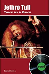 Jethro Tull Thick As A Brick: In-depth Kindle Edition