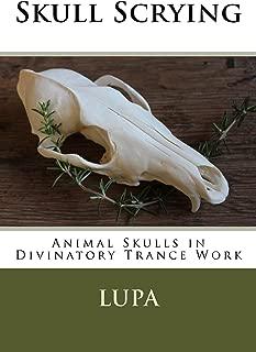 Skull Scrying: Animal Skulls in Divinatory Trance