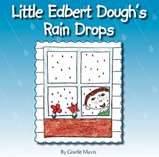 Little Edbert Dough's Rain Drops