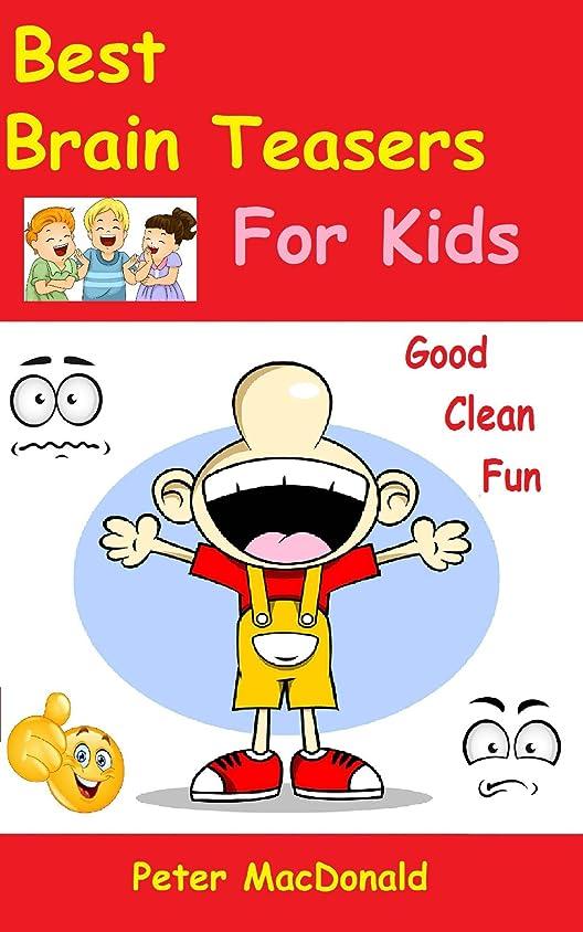 鉱夫杭名義でBest Brain Teasers for Kids (Best Joke book for Kids 4) (English Edition)