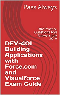 DEV-401 Building Applications with Force.com and Visualforce Exam Guide: 382 Practice Questions And Answers July 2019