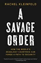 A Savage Order: How the World's Deadliest Countries Can Forge a Path to Security (English Edition)